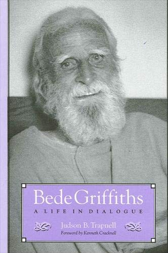 Bede Griffiths: A Life in Dialogue (S U N Y Series in Religious Studies)