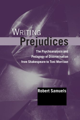9780791448762: Writing Prejudices: The Psychoanalysis and Pedagogy of Discrimination from Shakespeare to Toni Morrison (SUNY series in Psychoanalysis and Culture)