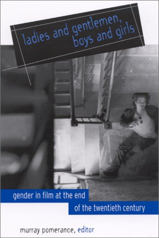 9780791448854: Ladies and Gentlemen, Boys and Girls: Gender in Film at the End of the Twentieth Century (SUNY series, Cultural Studies in Cinema/Video)