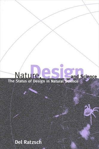 Nature, Design, and Science: The Status of Design in Natural Science (S U N Y Series in Philosophy ...