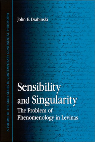 9780791448984: Sensibility and Singularity: The Problem of Phenomenology in Levinas (SUNY series in Contemporary Continental Philosophy)