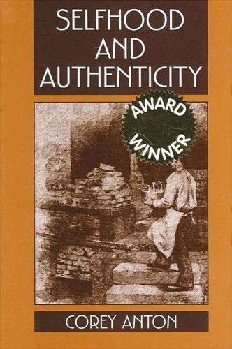 Selfhood and Authenticity: Corey Anton