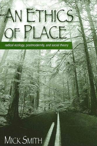 9780791449080: An Ethics of Place: Radical Ecology, Postmodernity, and Social Theory