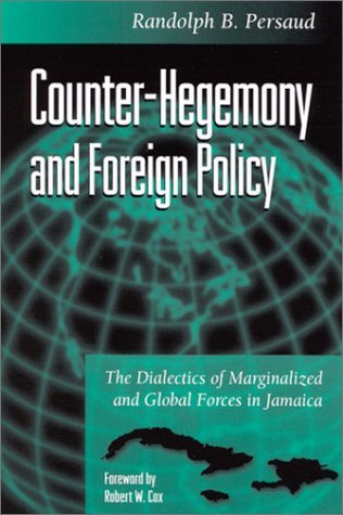 9780791449202: Counter-Hegemony and Foreign Policy: The Dialectics of Marginalized and Global Forces in Jamaica