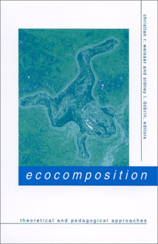9780791449394: Ecocomposition: Theoretical and Pedagogical Approaches