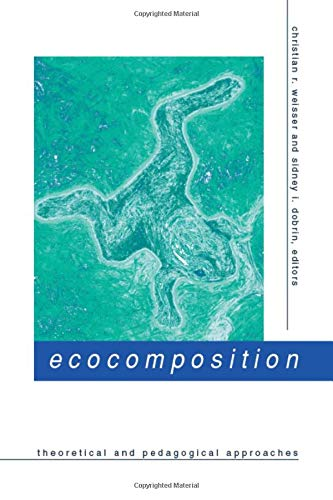 9780791449400: Ecocomposition: Theoretical and Pedagogical Approaches