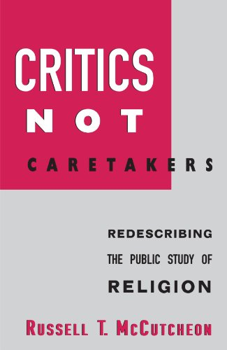 9780791449448: Critics Not Caretakers: Redescribing the Public Study of Religion (Suny Series, Issues in the Study of Religion)