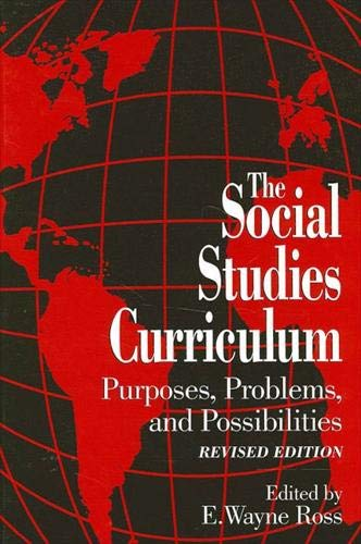 9780791449622: Social Studies Curric.-Revised Ed.: Purposes, Problems, and Possibilites, Revised Edition (Suny Series, Theory, Research, and Practice in Social Educat)