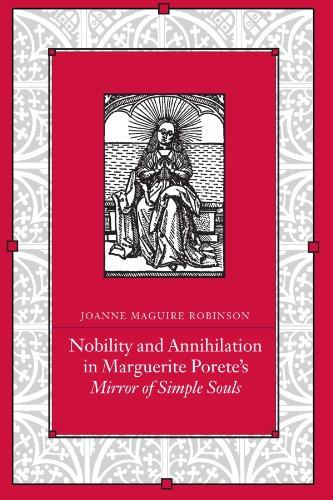Nobility and Annihilation in Marguerite Porete's Mirror: Robinson, Joanne Maguire