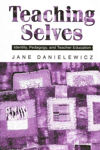 9780791450031: Teaching Selves: Identity, Pedagogy, and Teacher Education (Suny Series, Teacher Preparation and Development)
