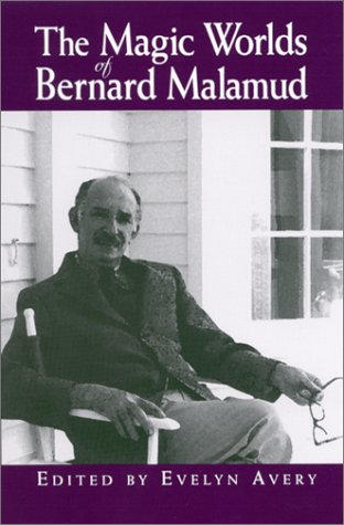 The magic worlds of Bernard Malamud.: Avery, Evelyn G.