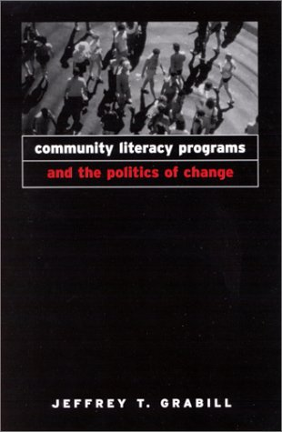 9780791450710: Community Literacy Programs and the Politics of Change