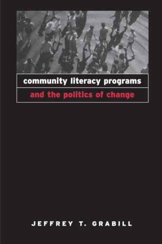 9780791450727: Community Literacy Programs and the Politics of Change