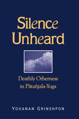 9780791451021: Silence Unheard: Deathly Otherness in Patanjala-Yoga