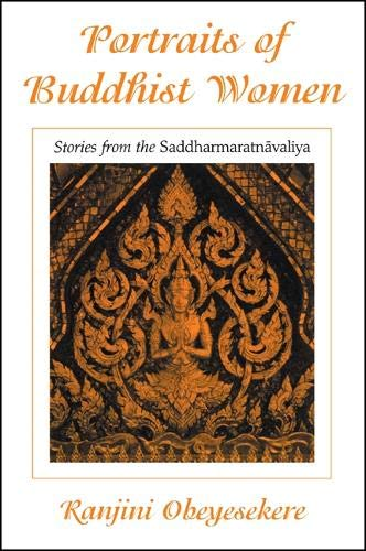 Portraits of Buddhist Women: Stories from the Saddharmaratnavaliya (SUNY Series in Buddhist Studies)