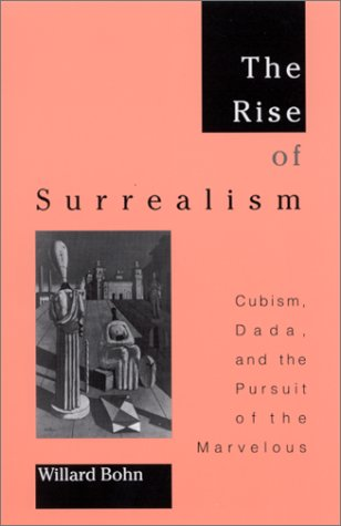 9780791451595: The Rise of Surrealism: Cubism, Dada, and the Pursuit of the Marvelous