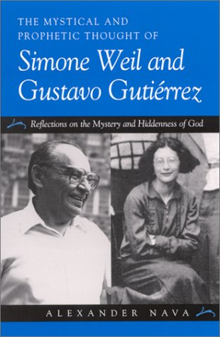9780791451779: The Mystical and Prophetic Thought of Simone Weil and Gustavo Gutirrez: Reflections on the Mystery and Hiddenness of God