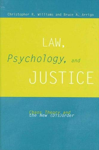 9780791451830: Law, Psychology, and Justice: Chaos Theory and the New (Dis) Order (S U N Y SERIES IN NEW DIRECTIONS IN CRIME AND JUSTICE STUDIES)