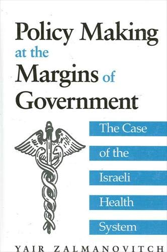 9780791451854: Policy Making at the Margins of Government: The Case of the Israeli Health System (Suny Series in Israeli Studies)