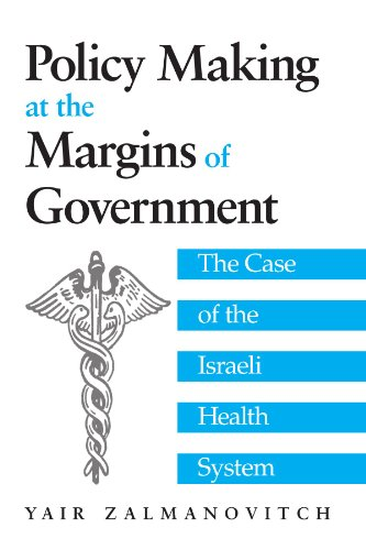 9780791451861: Policy Making at the Margins of Government: The Case of the Israeli Health System (S U N Y Series in Israeli Studies)