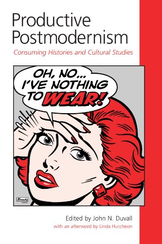 9780791451946: Productive Postmodernism: Consuming Histories and Cultural Studies (Suny Series in Postmodern Culture)