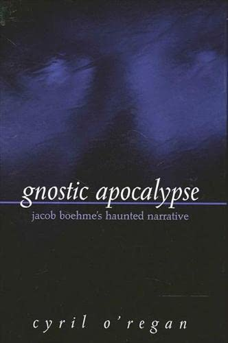 9780791452028: Gnostic Apocalypse: Jacob's Boehme's Haunted Narrative