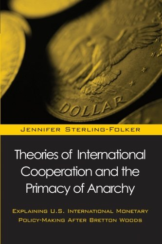 Theories of International Cooperation and the Primacy: Sterling-Folker, Jennifer