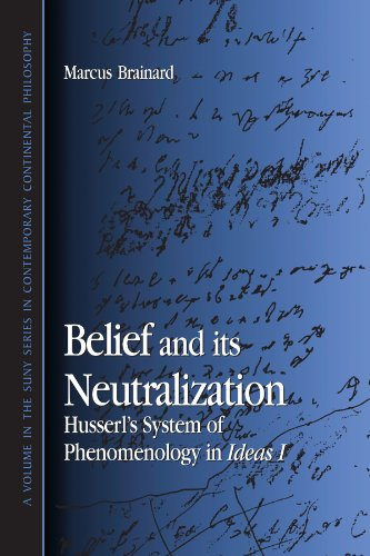 9780791452202: Belief and Its Neutralization: Husserl's System of Phenomenology in Ideas I (Suny Series in Contemporary Continental Philosophy)