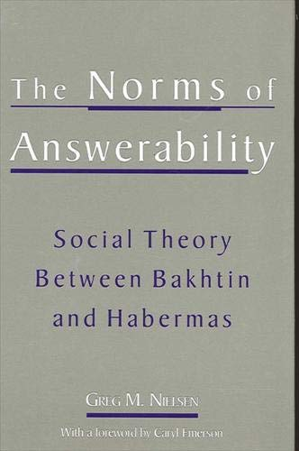 9780791452271: The Norms of Answerability: Social Theory Between Bakhtin and Habermas