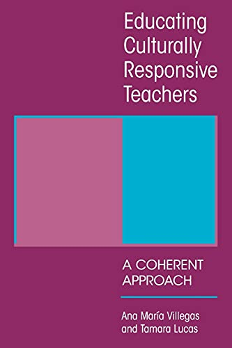 9780791452400: Educating Culturally Responsive Teachers: A Coherent Approach (Suny Series in Teacher Preparation and Development) (SUNY series, Teacher Preparation and Development)