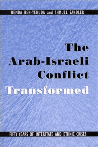9780791452455: The Arab-Israeli Conflict Transformed: Fifty Years of Interstate and Ethnic Crises (Suny Series in Global Politics)