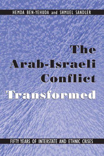 9780791452462: The Arab-Israeli Conflict Transformed: Fifty Years of Interstate and Ethnic Crises (Suny Series in Global Politics)