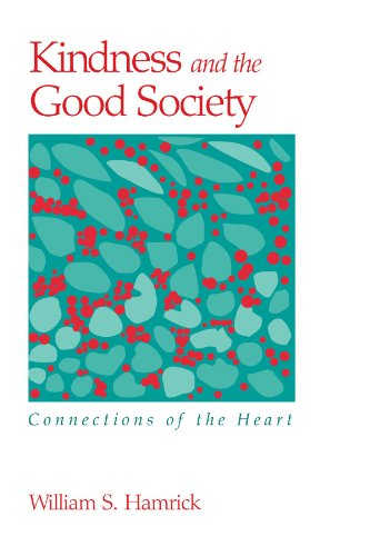 9780791452660: Kindness and the Good Society: Connections of the Heart (Suny Series in the Philosophy of the Social Sciences)