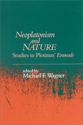 9780791452721: Neoplatonism & Nature: Studies in Plotinus' Enneads (Studies in Neoplatonism: Ancient and Modern, Volume 8)