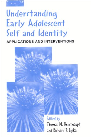 9780791453339: Understanding Early Adolescent Self and Identity: Applications and Interventions (S U N Y Series, Studying the Self)