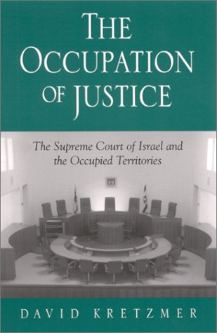 9780791453377: The Occupation of Justice: The Supreme Court of Israel and the Occupied Territories (Suny Series in Israeli Studies)