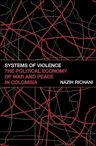 9780791453469: Systems of Violence: The Political Economy of War and Peace in Colombia (Suny Series in Global Politics)