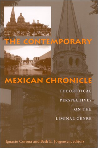 9780791453537: The Contemporary Mexican Chronicle: Theoretical Perspectives on the Liminal Genre (SUNY Series in Latin American and Iberian Thought and Culture)