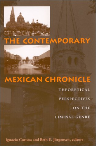 9780791453544: The Contemporary Mexican Chronicle: Theoretical Perspectives on the Liminal Genre