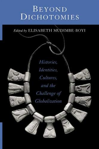 Beyond dichotomies histories , identities , cultures , and the challenge of globalization.: ...