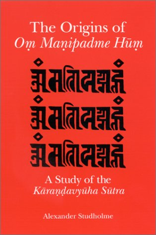 9780791453896: Origins of Om Manipadme Hum the: A Study of the Karandavyuha Sutra
