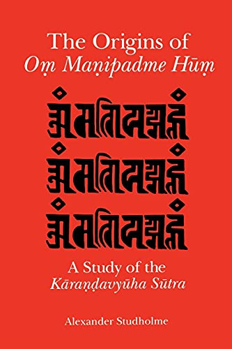 9780791453902: The Origins of Om Manipadme Hum: A Study of the Karandavyuha Sutra