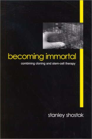 9780791454015: Becoming Immortal: Combining Cloning and Stem-Cell Therapy