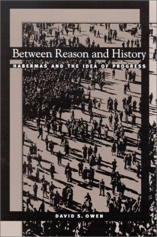 9780791454091: Between Reason and History: Habermas and the Idea of Progress (Suny Series in the Philosophy of the Social Sciences)