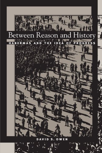 9780791454107: Between Reason and History: Habermas and the Idea of Progress (Suny Series in the Philosophy of the Social Sciences)