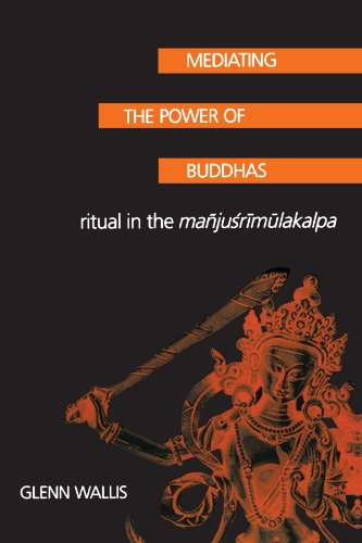 9780791454121: Mediating the Power of Buddhas: Ritual in the Manjusrimulakalpa (Suny Series in Buddhist Studies): Ritual in the Maanjusrimaulakalpa