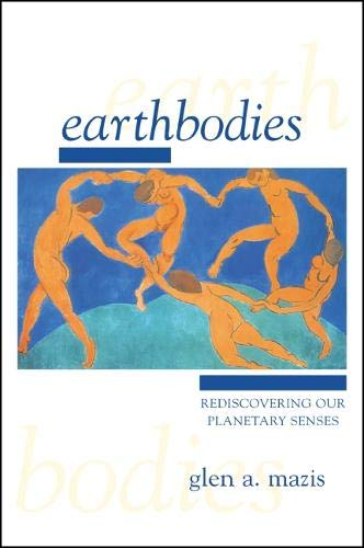 9780791454176: Earthbodies: Rediscovering Our Planetary Senses