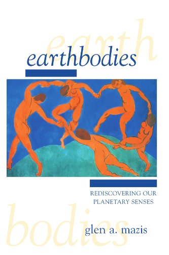 9780791454183: Earthbodies: Rediscovering Our Planetary Senses