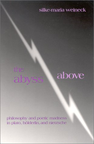 9780791454275: The Abyss Above: Philosophy and Poetic Madness in Plato, Hölderlin, and Nietzsche