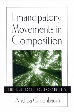 9780791454374: Emancipatory Movements in Composition: The Rhetoric of Possibility